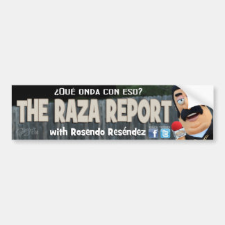 The Raza Report bumper sticker