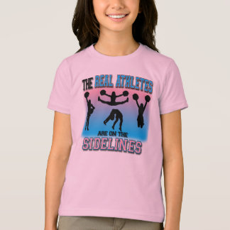The Real Athletes are on the Sidelines Cheerleader T-Shirt