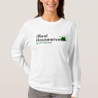The Real Housewives of Littleton T-Shirt
