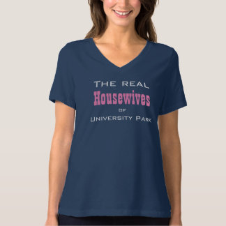The real Housewives of University Park Tee Shirt