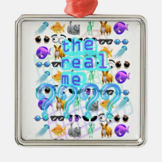 The Real Me Metal Ornament