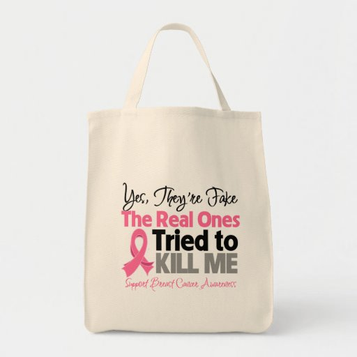 The Real Ones Tried to Kill Me - Breast Cancer Bag
