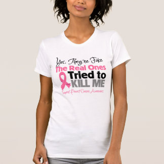 The Real Ones Tried to Kill Me - Breast Cancer Tshirt