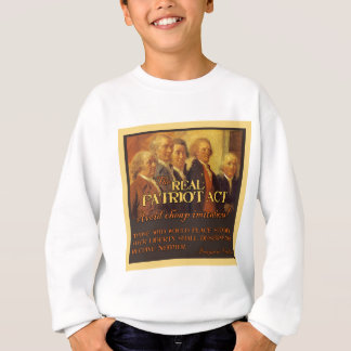 The Real Patriot Act, The Founding Fathers Sweatshirt