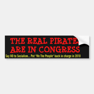 THE REAL PIRATES ARE IN CONGRESS, BUMPER STICKER