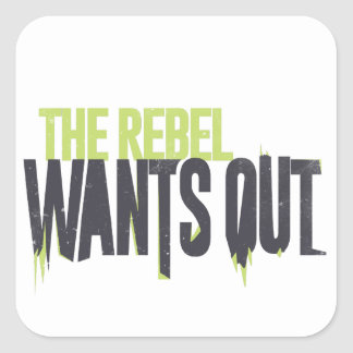 The Rebel wants Out Square Sticker