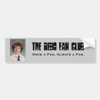 The Rebo Fan Club, Once a Fan, Alwa... Bumper Sticker