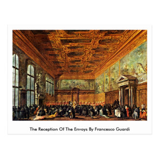 The Reception Of The Envoys By Francesco Guardi Postcard