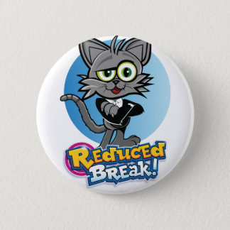 The Reduced Break Crazy Cat! 2 Inch Round Button