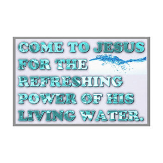 The Refreshing Power Of Jesus' Living Water. Canvas Print