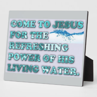 The Refreshing Power Of Jesus' Living Water. Plaque