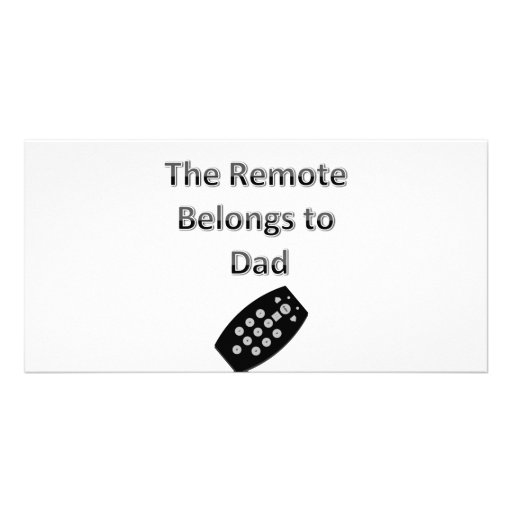 The Remote Belongs To Dad Photo Cards