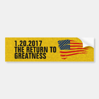 The Return To Greatness 1.20.2017 Trump Golden Age Bumper Sticker