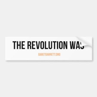 The Revolution Was Sticker Bumper Sticker