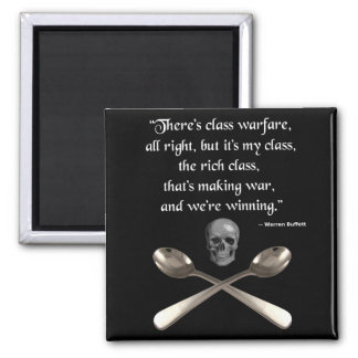The rich are winning the class warfare square magnet