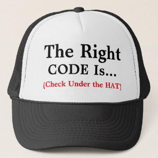 The Right Code is...Trucker Hat