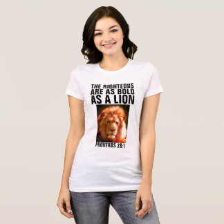 THE RIGHTEOUS ARE AS BOLD AS A LION t-shirts