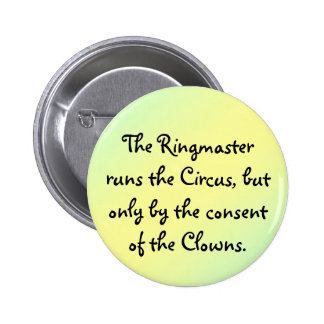 The Ringmaster runs the Circus 2 Inch Round Button