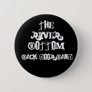 The River Bottom Back Door Band 2 Inch Round Button