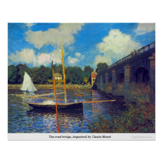 The road bridge, Argenteuil by Claude Monet Poster