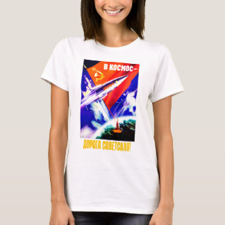 The Road in Space is Soviet! T-Shirts