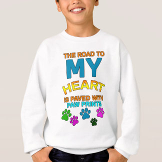 The Road To My Heart Is Pawed With Paw Prints Gift Sweatshirt