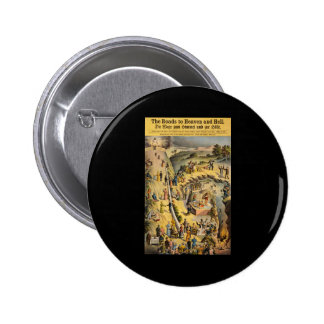 The Roads to Heaven and Hell Pinback Button