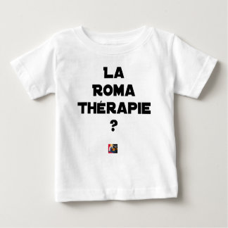 THE ROMA THERAPY? - Word games - François City Baby T-Shirt