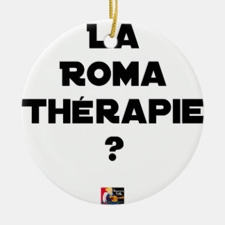 THE ROMA THERAPY? - Word games - François City Ceramic Ornament