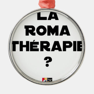 THE ROMA THERAPY? - Word games - François City Metal Ornament