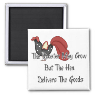 The Rooster May Crow Magnet