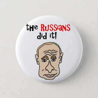 The Russians did it Putin Cartoon 2 Inch Round Button