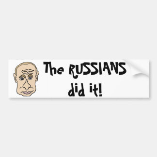 The Russians did it Putin Cartoon Bumper Sticker
