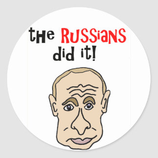 The Russians did it Putin Cartoon Classic Round Sticker