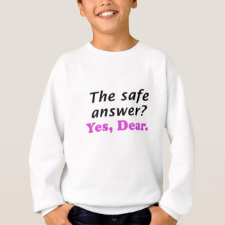The Safe Answer Yes Dear T Shirt