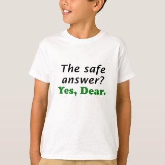 The Safe Answer Yes Dear Tshirt