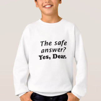 The Safe Answer Yes Dear Tshirts
