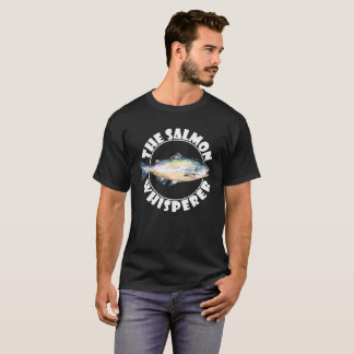 The Salmon Whisperer Fishing Sports T-Shirt