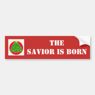 The savior is born bumper sticker
