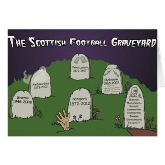 The Scottish Football Graveyard Card