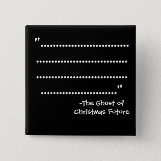 """....."" -The Scrooge Series 2 Inch Square Button"