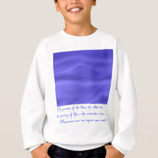 The sea, our mother. sweatshirt