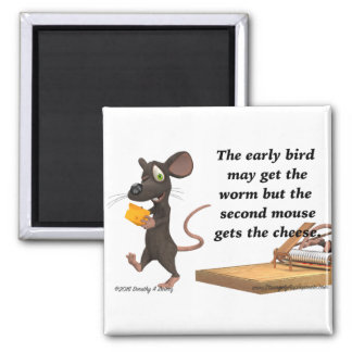 The Second Mouse Gets The Cheese Square Magnet