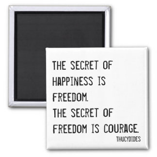 The secret of happiness is freedom magnet