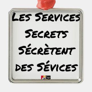 THE SECRET SERVICES SECRETE MALTREATMENT METAL ORNAMENT