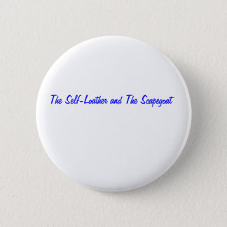 The Self-Loather and The Scapegoat 2 Inch Round Button