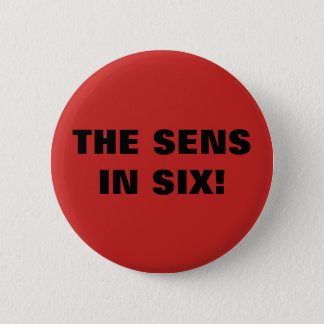 THE SENS IN SIX! 2 INCH ROUND BUTTON
