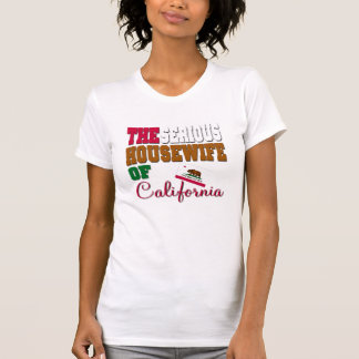 The Serious Housewife Of California T-shirt