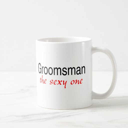 The Sexy One (Groomsman) Classic White Coffee Mug