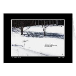 The Shadows We Cast Haiku Card